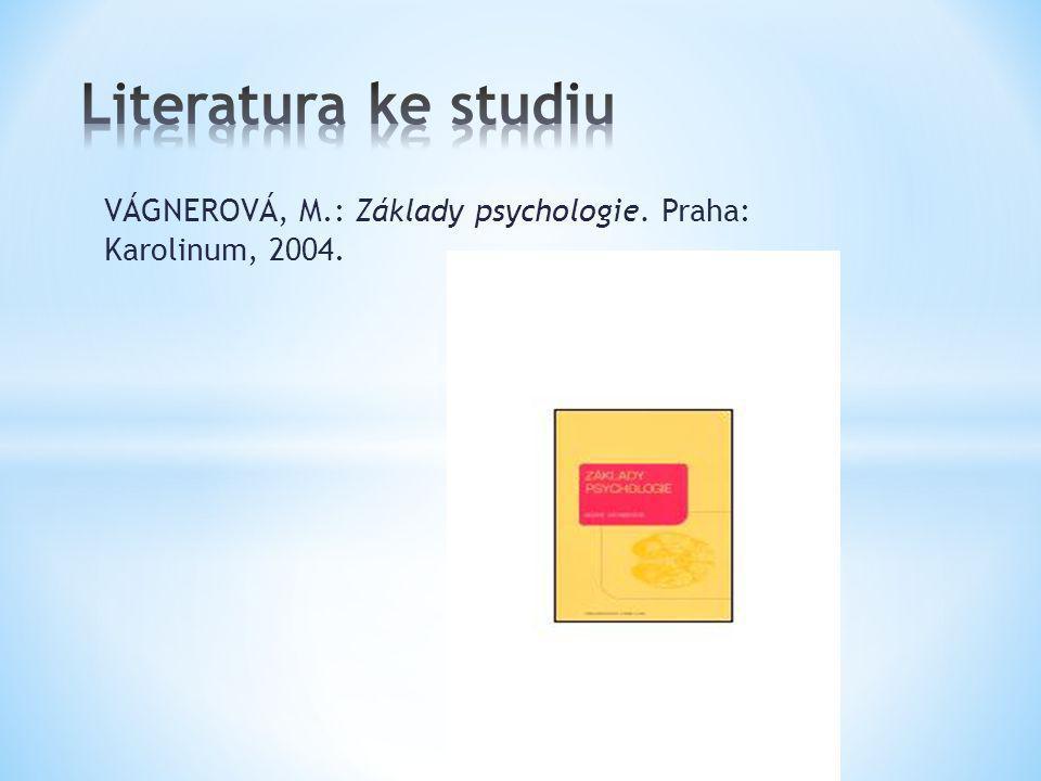 KUČERA, D.: Moderní psychologie, hlavní obory a témata současné psychologické vědy.