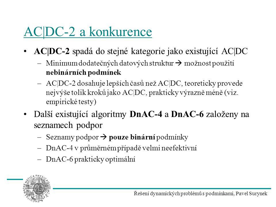 Řešení dynamických problémů s podmínkami, Pavel Surynek AC|DC-2 a konkurence AC|DC-2 spadá do stejné kategorie jako existující AC|DC –Minimum dodatečn