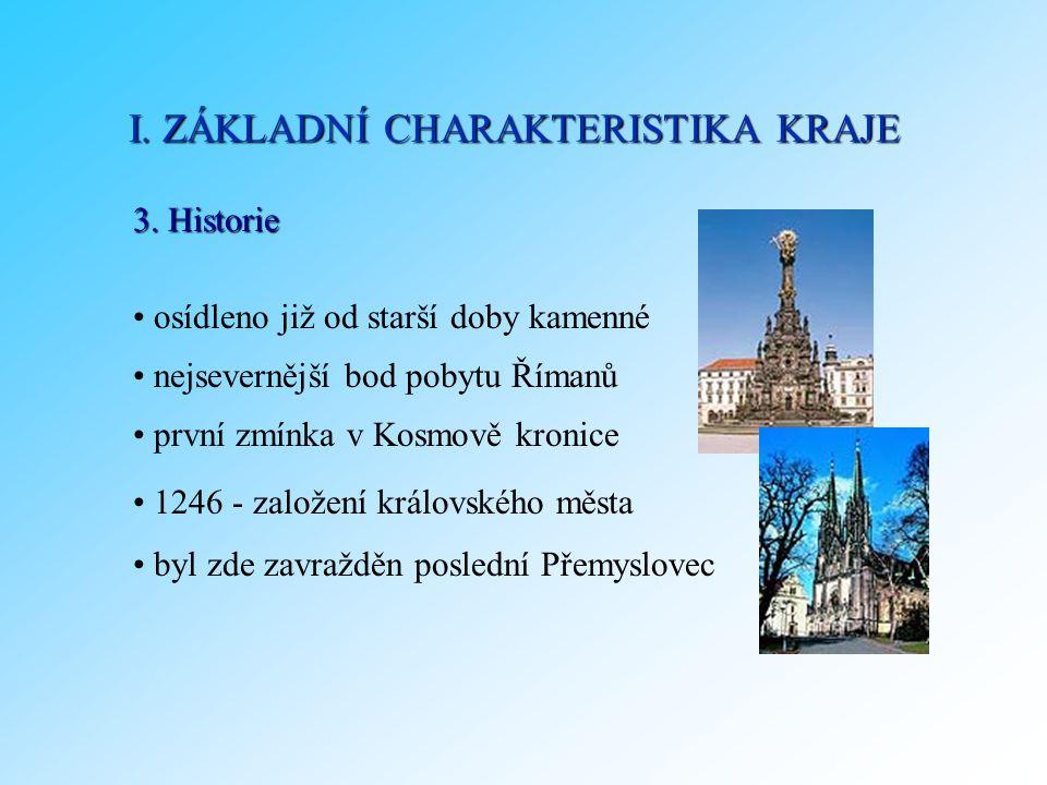 3. Historie osídleno již od starší doby kamenné nejsevernější bod pobytu Římanů první zmínka v Kosmově kronice 1246 - založení královského města byl z