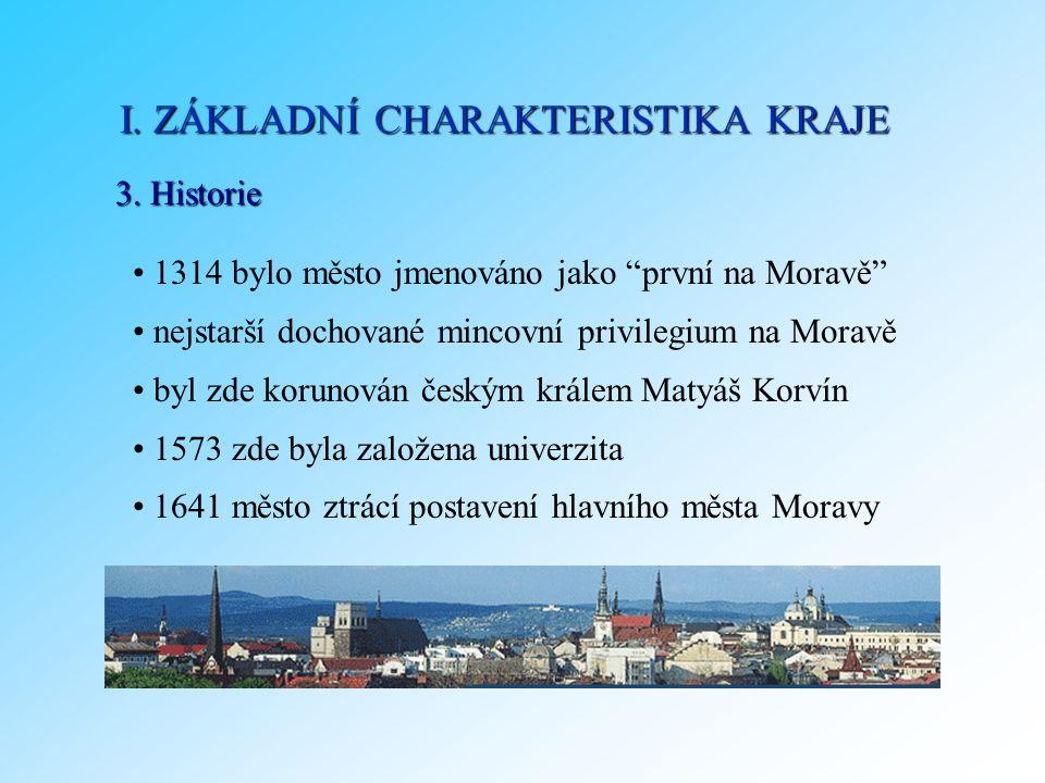 """3. Historie 1314 bylo město jmenováno jako """"první na Moravě"""" nejstarší dochované mincovní privilegium na Moravě byl zde korunován českým králem Matyáš"""