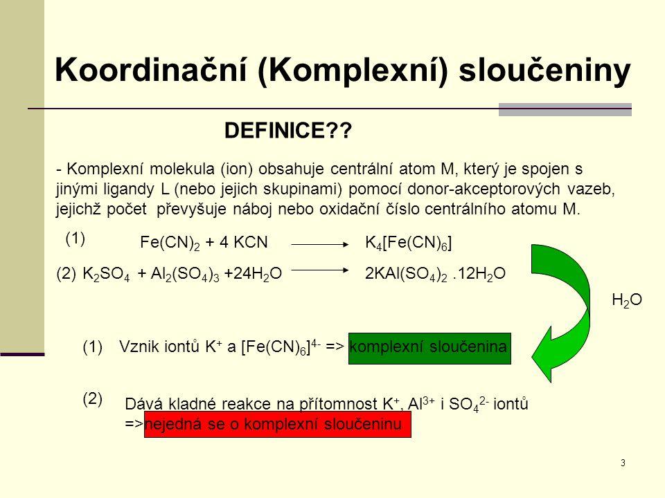 3 Koordinační (Komplexní) sloučeniny DEFINICE?? - Komplexní molekula (ion) obsahuje centrální atom M, který je spojen s jinými ligandy L (nebo jejich
