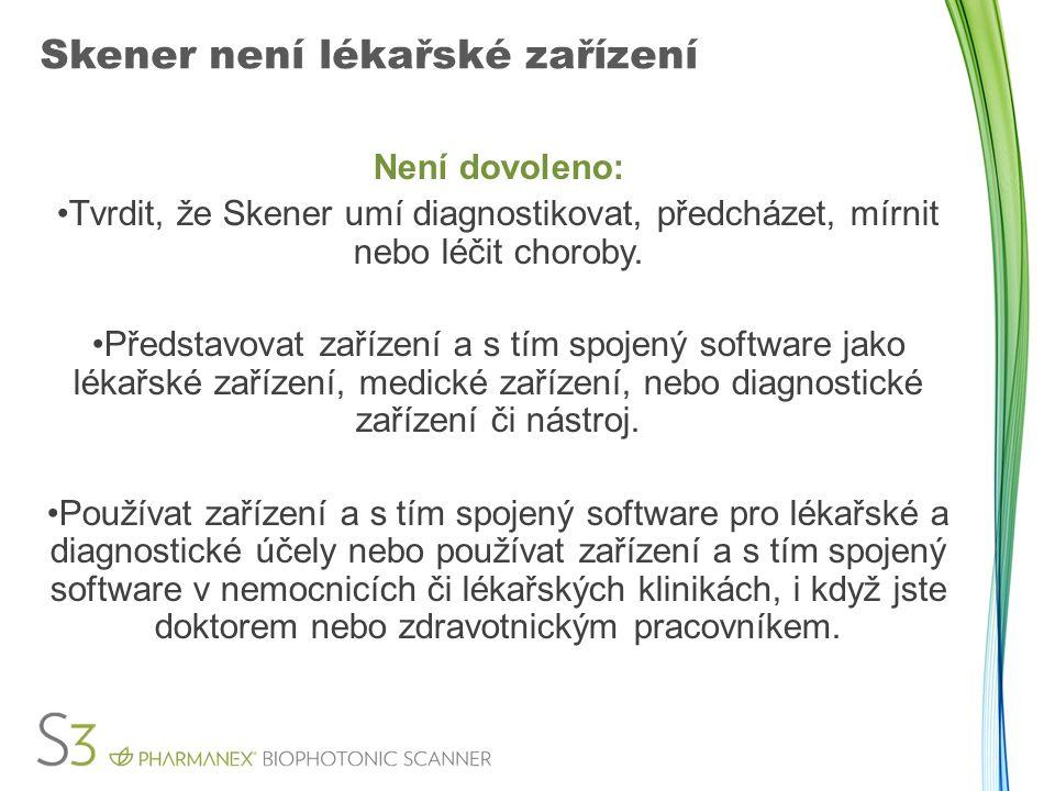 Skener není lékařské zařízení Není dovoleno: Tvrdit, že Skener umí diagnostikovat, předcházet, mírnit nebo léčit choroby. Představovat zařízení a s tí