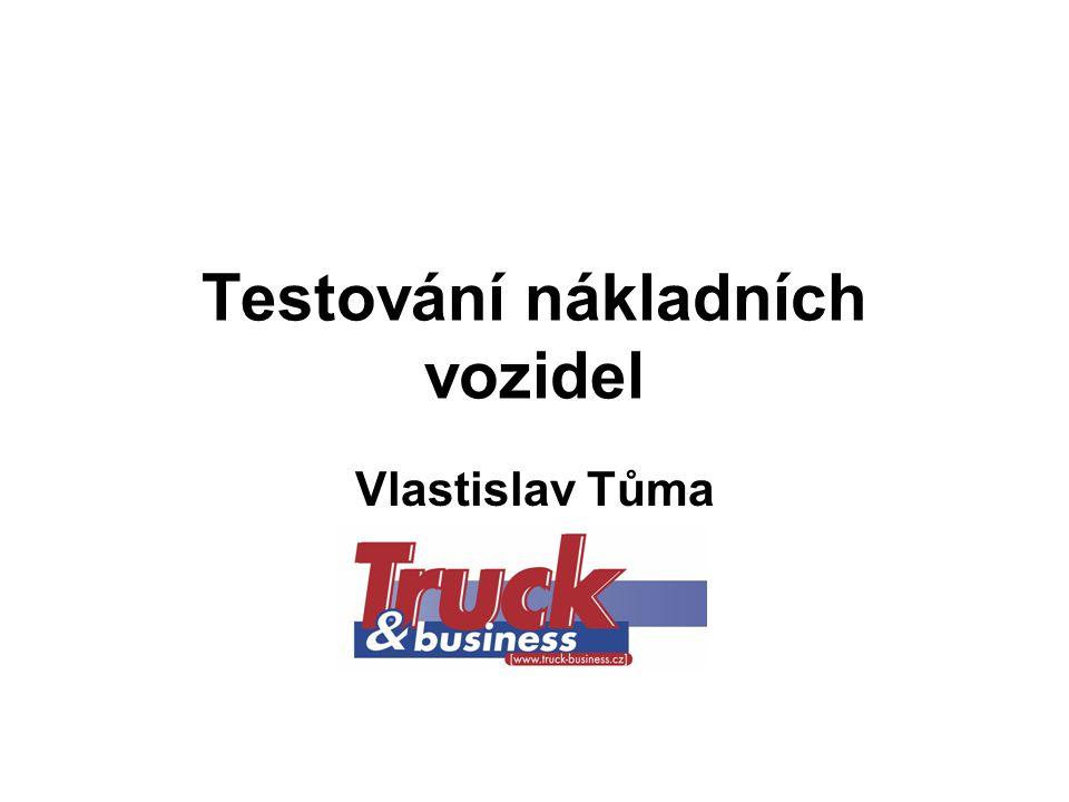 Testování nákladních vozidel Vlastislav Tůma