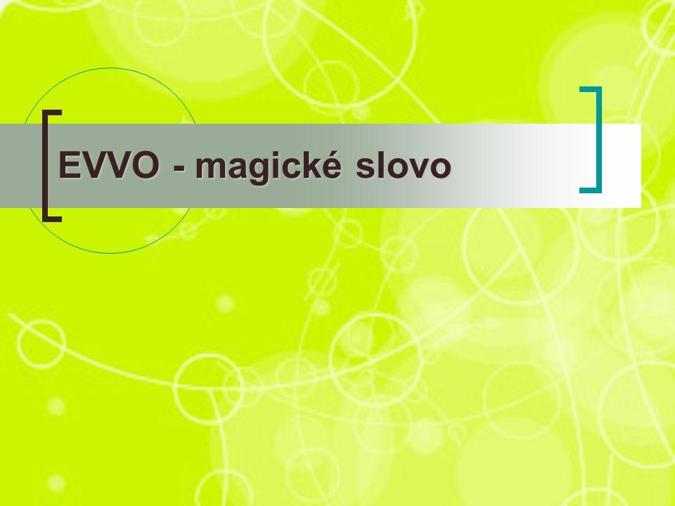 EVVO - magické slovo