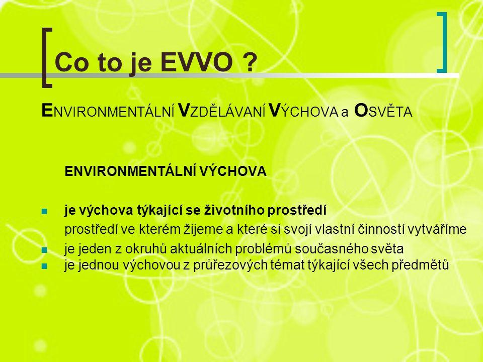 Environmentální vzdělávání, výchova a osvěta vede k uvědomění si složitosti vztahů člověka a životního prostředí vytváří podmínky pro konkrétní zapojení jednotlivce do ochrany životního prostředí.