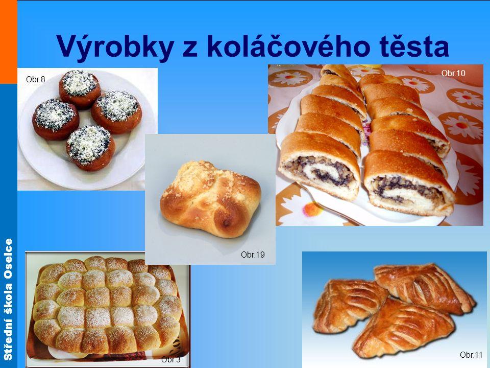 Střední škola Oselce Výrobky z koláčového těsta Obr.8 Obr.3 Obr.10 Obr.11 Obr.19