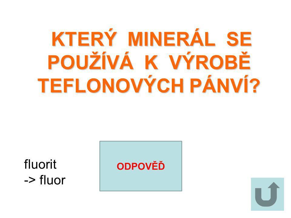 UVEĎ VYUŽITÍ FLUORITU. UVEĎ VYUŽITÍ FLUORITU. -sklářský průmysl -chemický průmysl (výroba plastů a kyseliny fluorovodíkové) -výroba hliníku a oceli -š