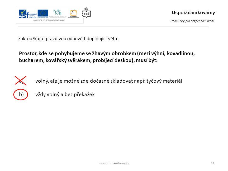 www.zlinskedumy.cz Zakroužkujte pravdivou odpověď doplňující větu.