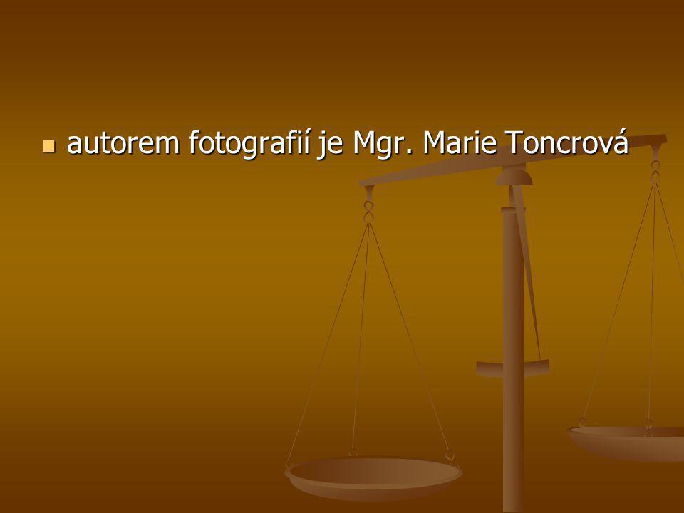 autorem fotografií je Mgr. Marie Toncrová autorem fotografií je Mgr. Marie Toncrová