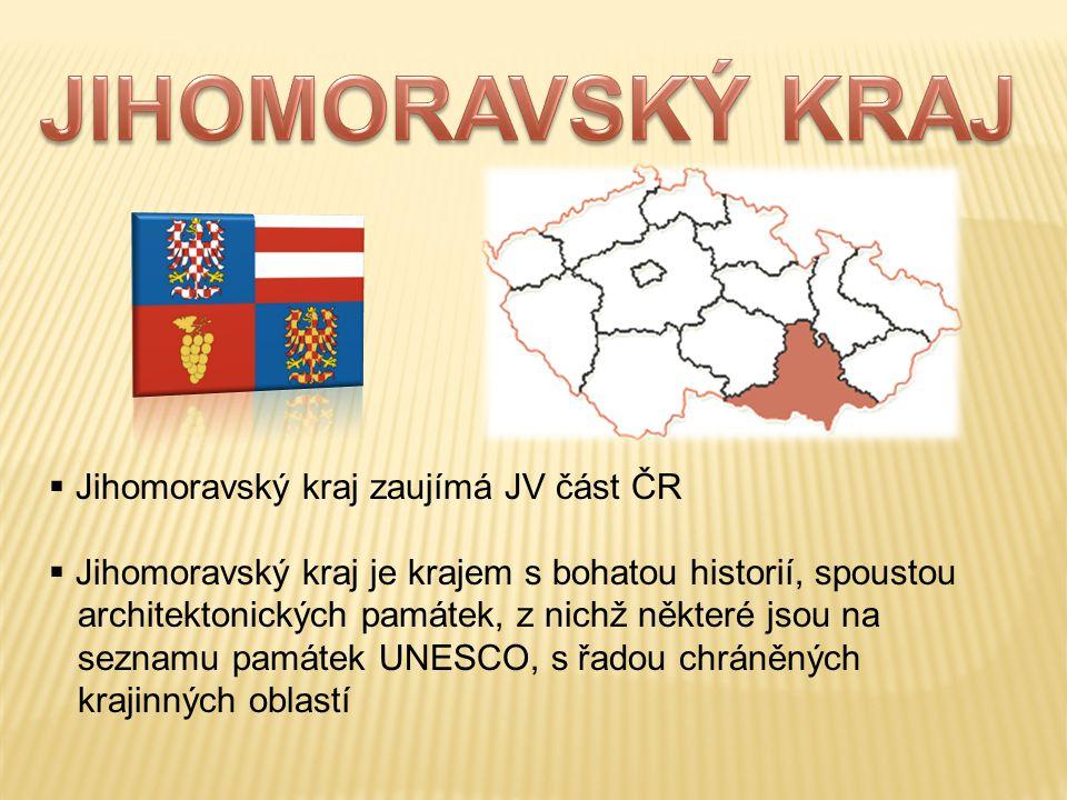  Jihomoravský kraj zaujímá JV část ČR  Jihomoravský kraj je krajem s bohatou historií, spoustou architektonických památek, z nichž některé jsou na s