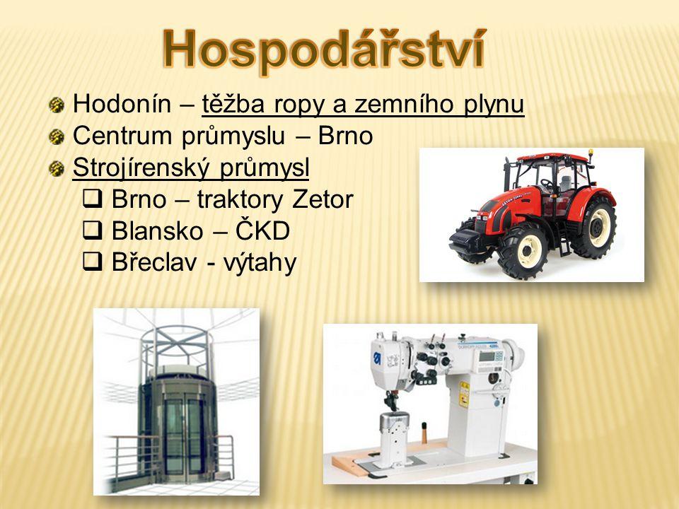 Hodonín – těžba ropy a zemního plynu Centrum průmyslu – Brno Strojírenský průmysl  Brno – traktory Zetor  Blansko – ČKD  Břeclav - výtahy