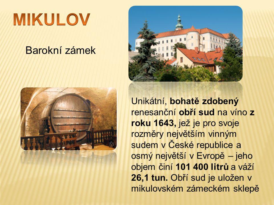 Unikátní, bohatě zdobený renesanční obří sud na víno z roku 1643, jež je pro svoje rozměry největším vinným sudem v České republice a osmý největší v