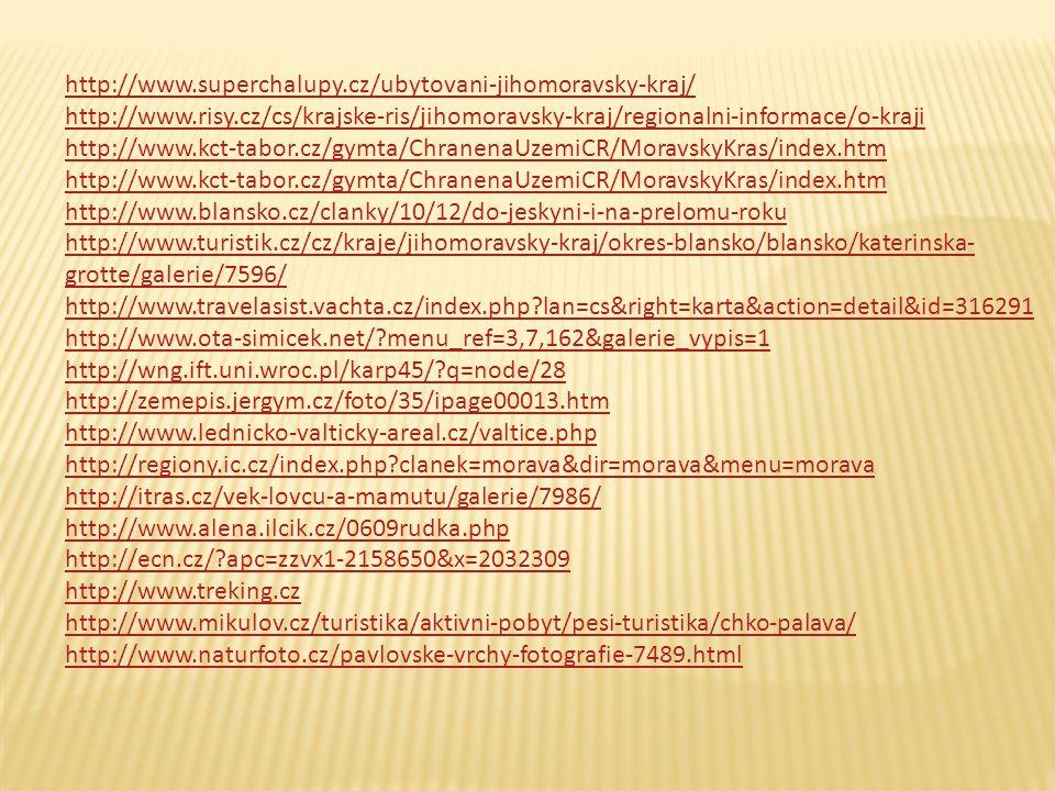 http://www.superchalupy.cz/ubytovani-jihomoravsky-kraj/ http://www.risy.cz/cs/krajske-ris/jihomoravsky-kraj/regionalni-informace/o-kraji http://www.kc