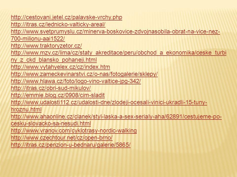 http://cestovani.jetel.cz/palavske-vrchy.php http://itras.cz/lednicko-valticky-areal/ http://www.svetprumyslu.cz/minerva-boskovice-zdvojnasobila-obrat