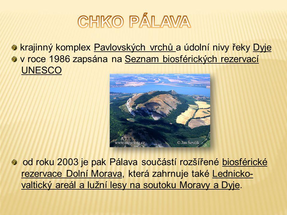 krajinný komplex Pavlovských vrchů a údolní nivy řeky Dyje v roce 1986 zapsána na Seznam biosférických rezervací UNESCO od roku 2003 je pak Pálava sou