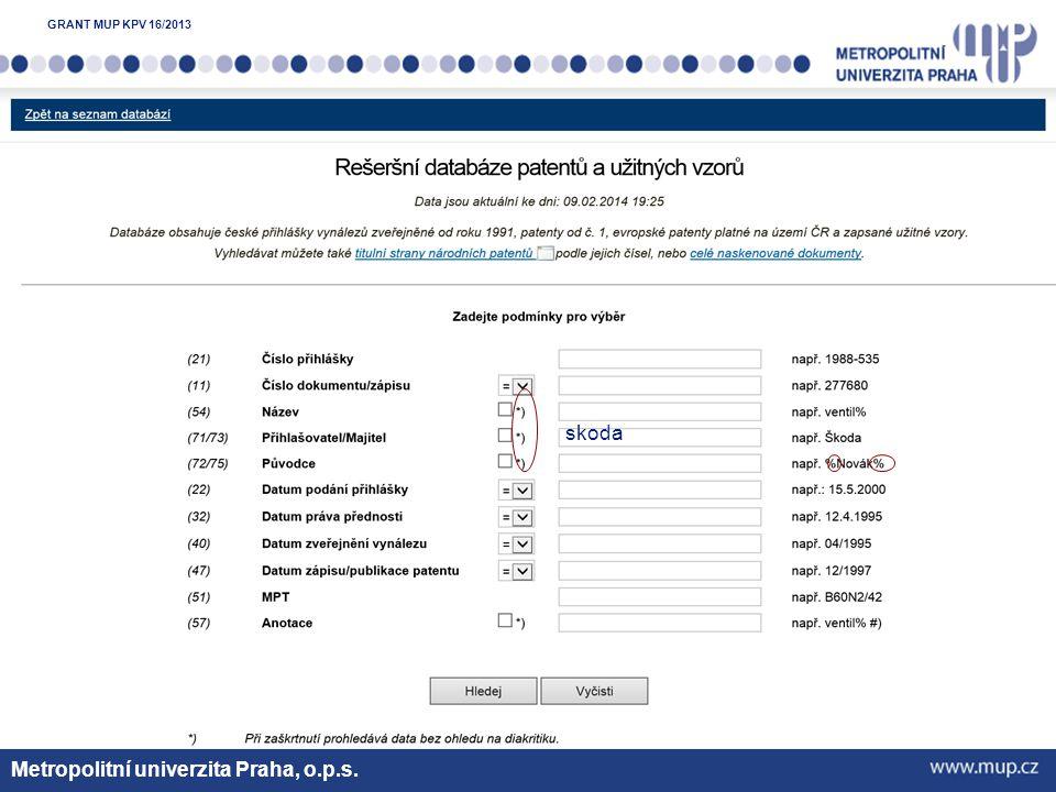Metropolitní univerzita Praha, o.p.s. skoda GRANT MUP KPV 16/2013