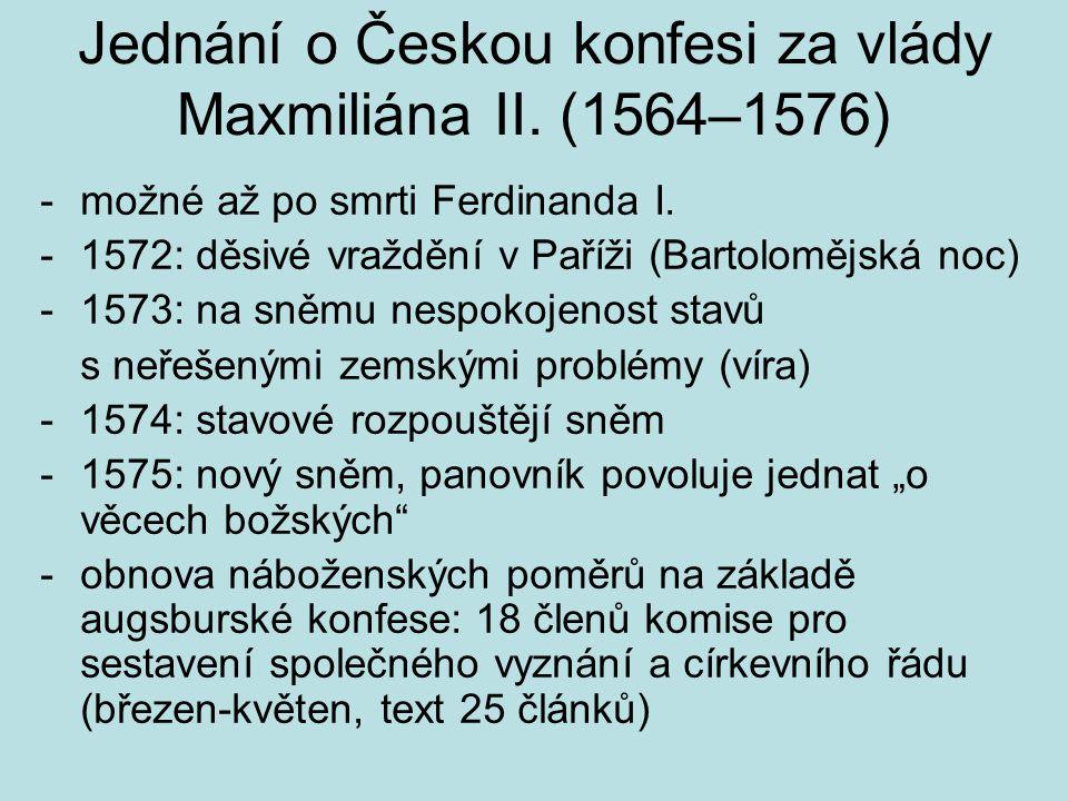 Jednání o Českou konfesi za vlády Maxmiliána II.(1564–1576) -možné až po smrti Ferdinanda I.