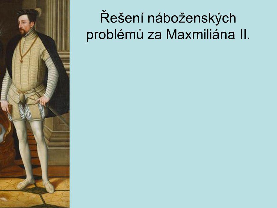 Řešení náboženských problémů za Maxmiliána II.