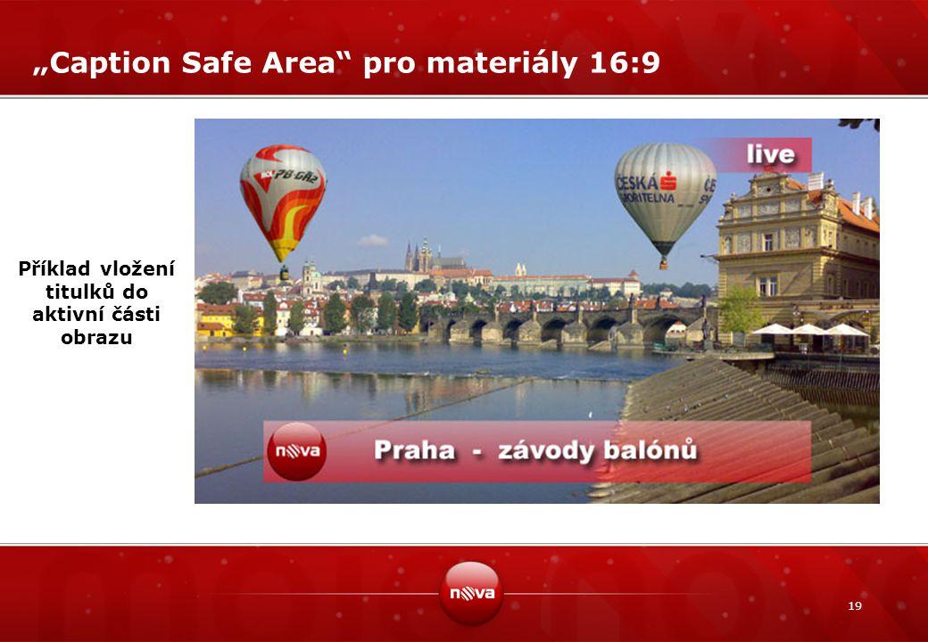 """19 """"Caption Safe Area"""" pro materiály 16:9 Příklad vložení titulků do aktivní části obrazu"""