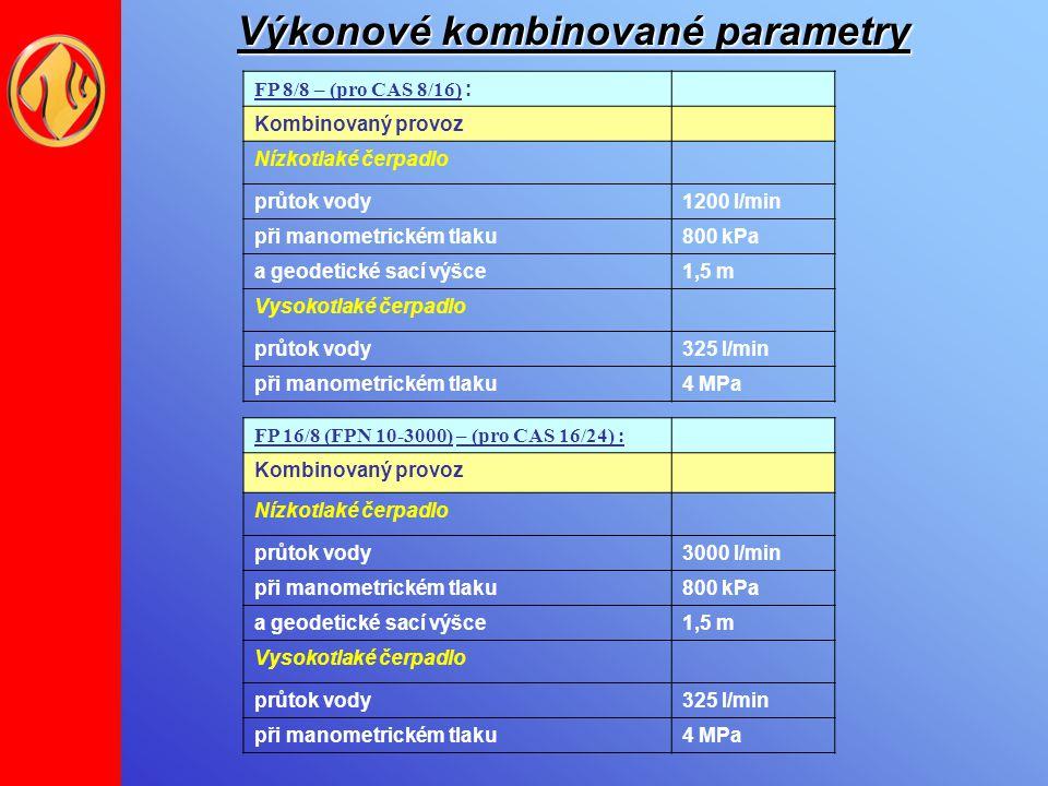 Výkonové kombinované parametry FP 16/8 (FPN 10-3000) – (pro CAS 16/24) : Kombinovaný provoz Nízkotlaké čerpadlo průtok vody3000 l/min při manometrické