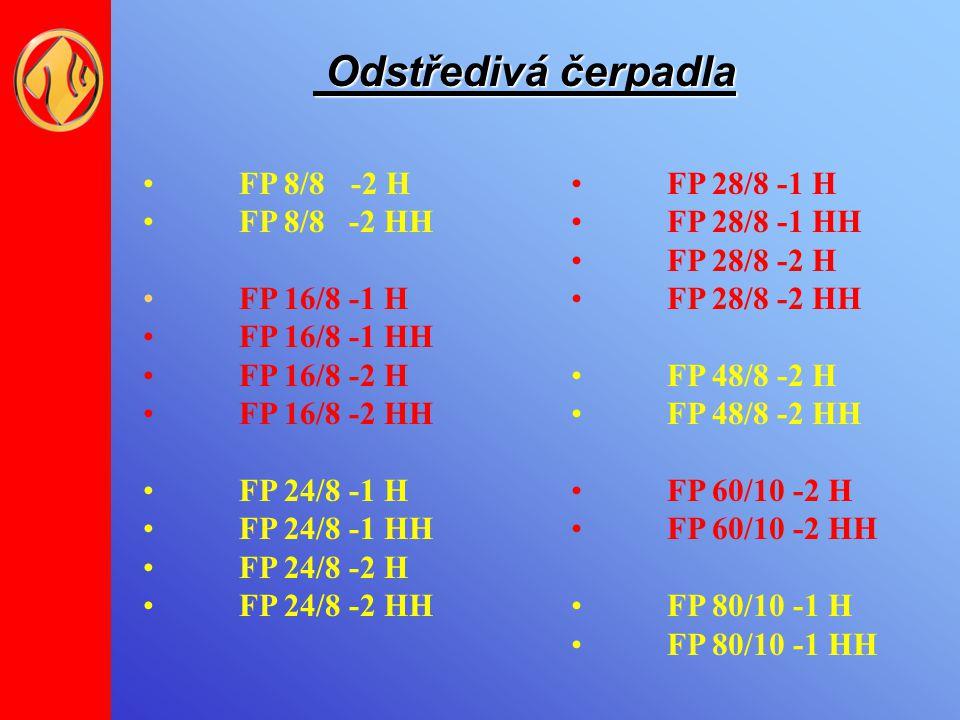 Odstředivá čerpadla Odstředivá čerpadla FP 8/8 -2 H FP 8/8 -2 HH FP 16/8 -1 H FP 16/8 -1 HH FP 16/8 -2 H FP 16/8 -2 HH FP 24/8 -1 H FP 24/8 -1 HH FP 2