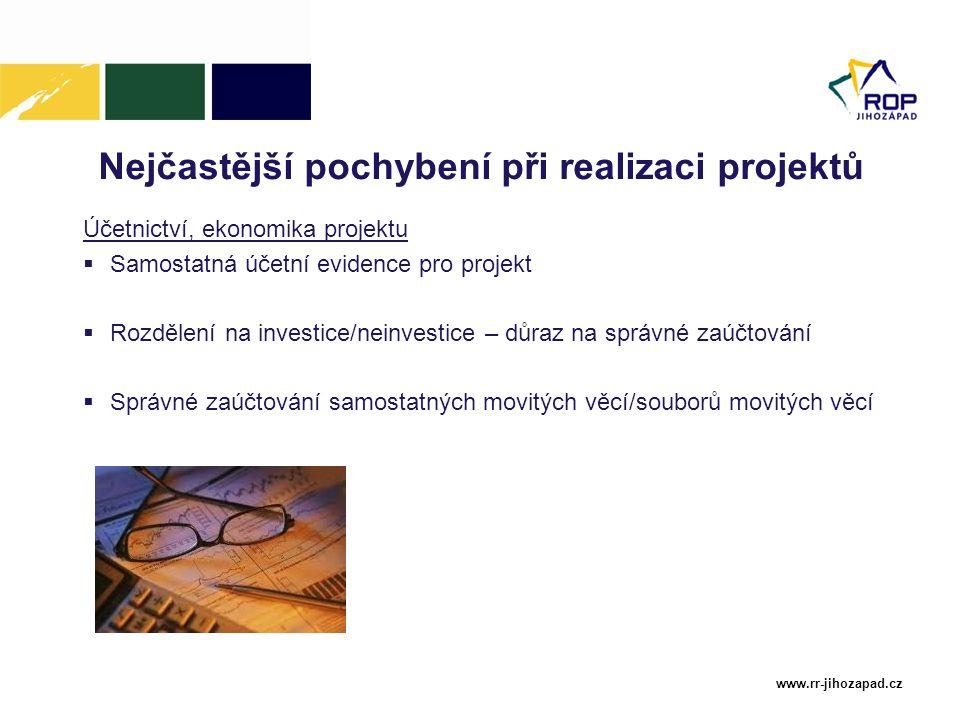 www.rr-jihozapad.cz Účetnictví, ekonomika projektu  Samostatná účetní evidence pro projekt  Rozdělení na investice/neinvestice – důraz na správné za