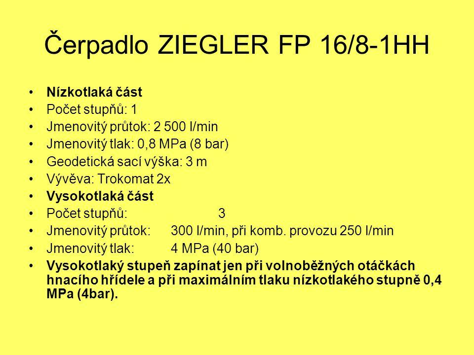 Čerpadlo ZIEGLER FP 16/8-1HH Nízkotlaká část Počet stupňů: 1 Jmenovitý průtok: 2 500 l/min Jmenovitý tlak: 0,8 MPa (8 bar) Geodetická sací výška: 3 m Vývěva: Trokomat 2x Vysokotlaká část Počet stupňů:3 Jmenovitý průtok: 300 l/min, při komb.
