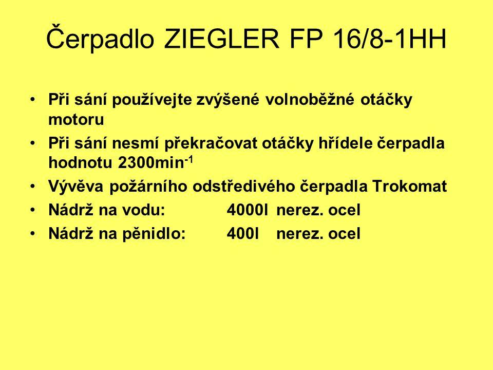 Čerpadlo ZIEGLER FP 16/8-1HH Při sání používejte zvýšené volnoběžné otáčky motoru Při sání nesmí překračovat otáčky hřídele čerpadla hodnotu 2300min -1 Vývěva požárního odstředivého čerpadla Trokomat Nádrž na vodu:4000lnerez.