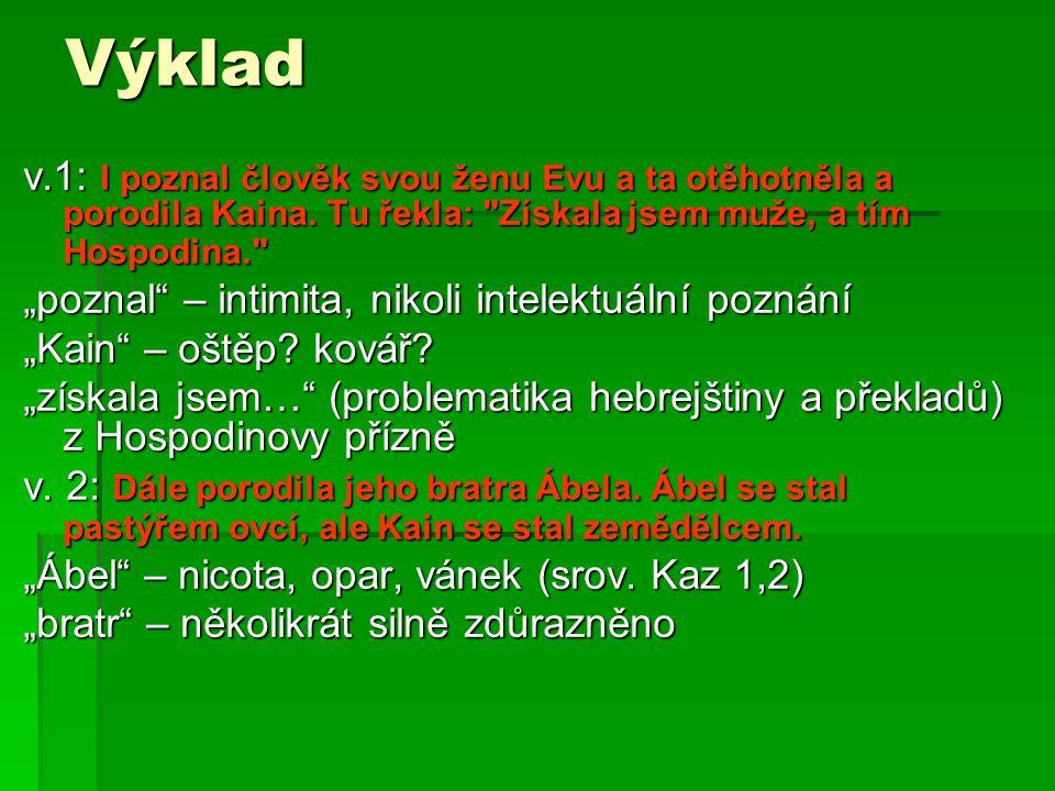 Výklad v.1: I poznal člověk svou ženu Evu a ta otěhotněla a porodila Kaina.