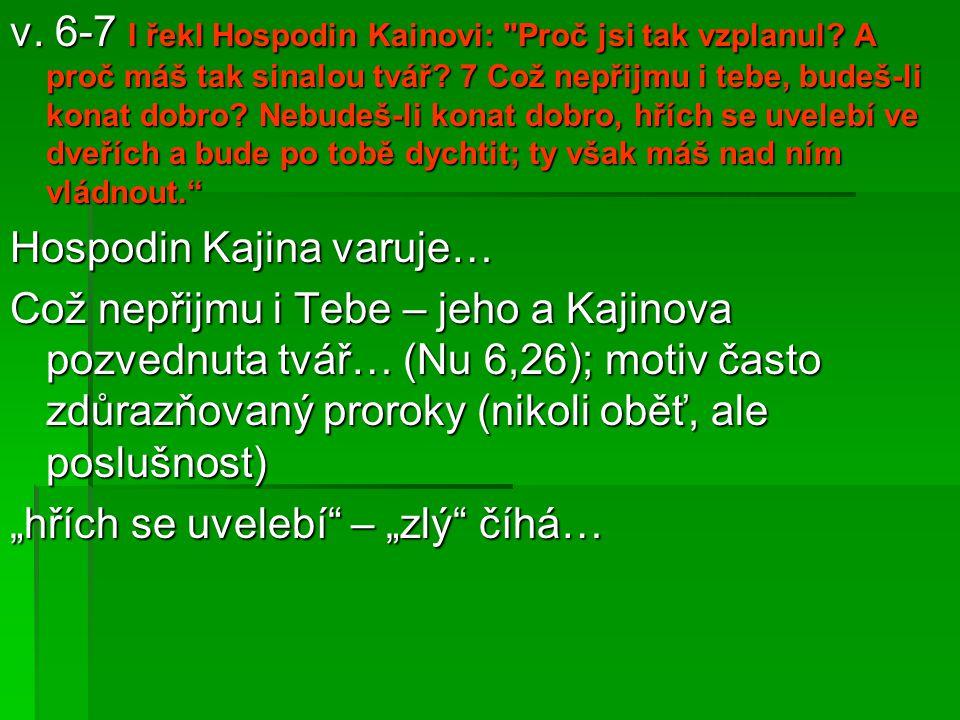 v. 6-7 I řekl Hospodin Kainovi: