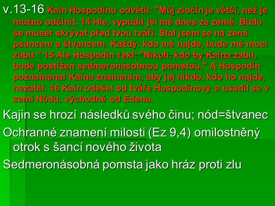 v.13-16 Kain Hospodinu odvětil: