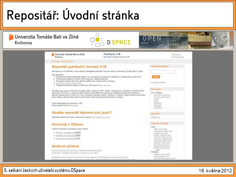 5. setkání českých uživatelů systému DSpace 16. května 2012 Repositář: Úvodní stránka