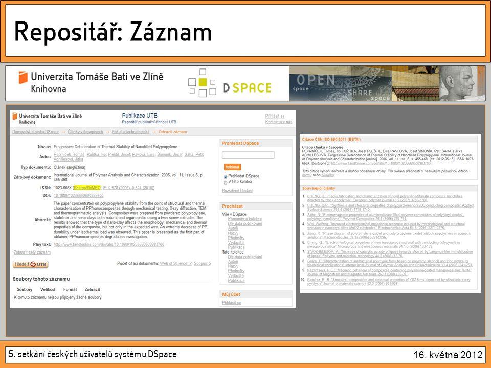 5. setkání českých uživatelů systému DSpace 16. května 2012 Repositář: Záznam