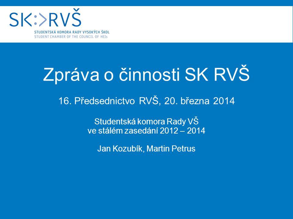 Zpráva o činnosti SK RVŠ 16. Předsednictvo RVŠ, 20.