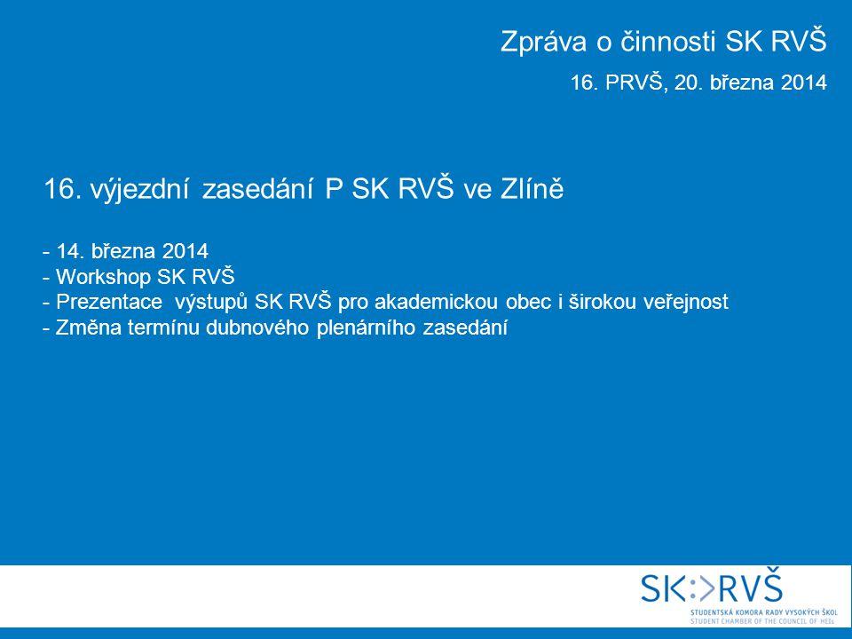 16. výjezdní zasedání P SK RVŠ ve Zlíně - 14.