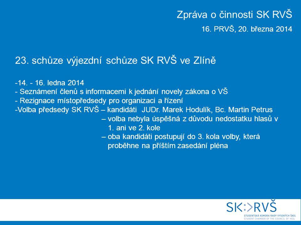 23. schůze výjezdní schůze SK RVŠ ve Zlíně -14. - 16.