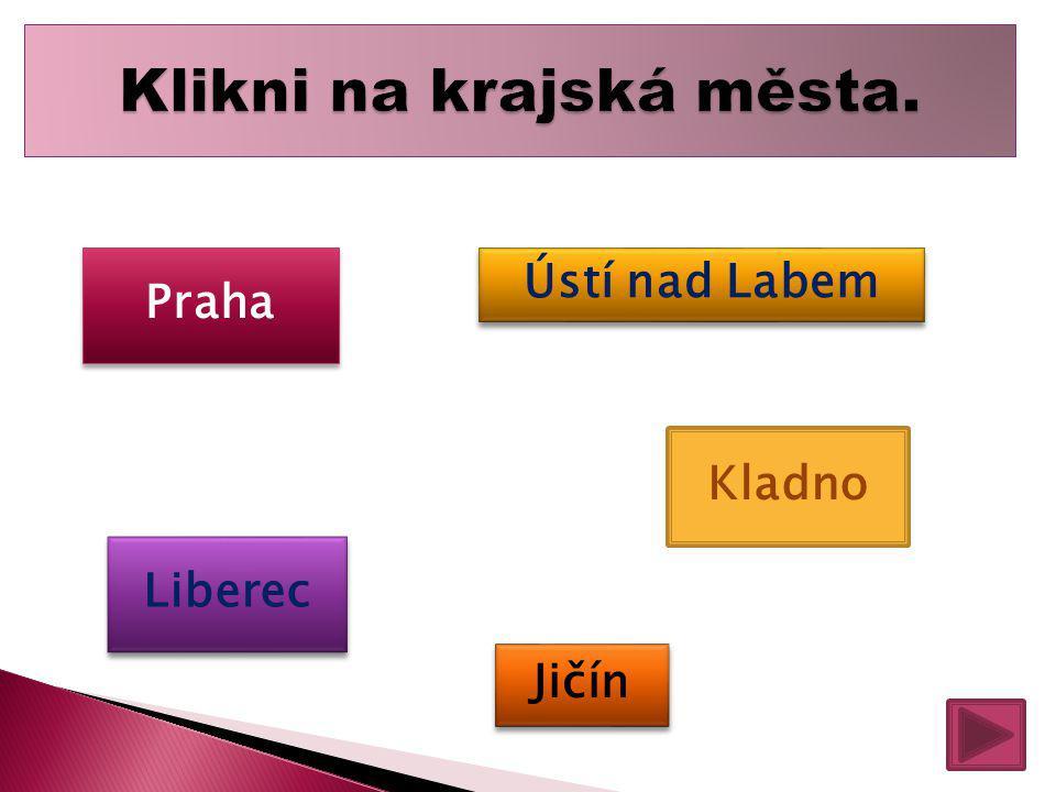 Praha Liberec Ústí nad Labem Kladno Jičín
