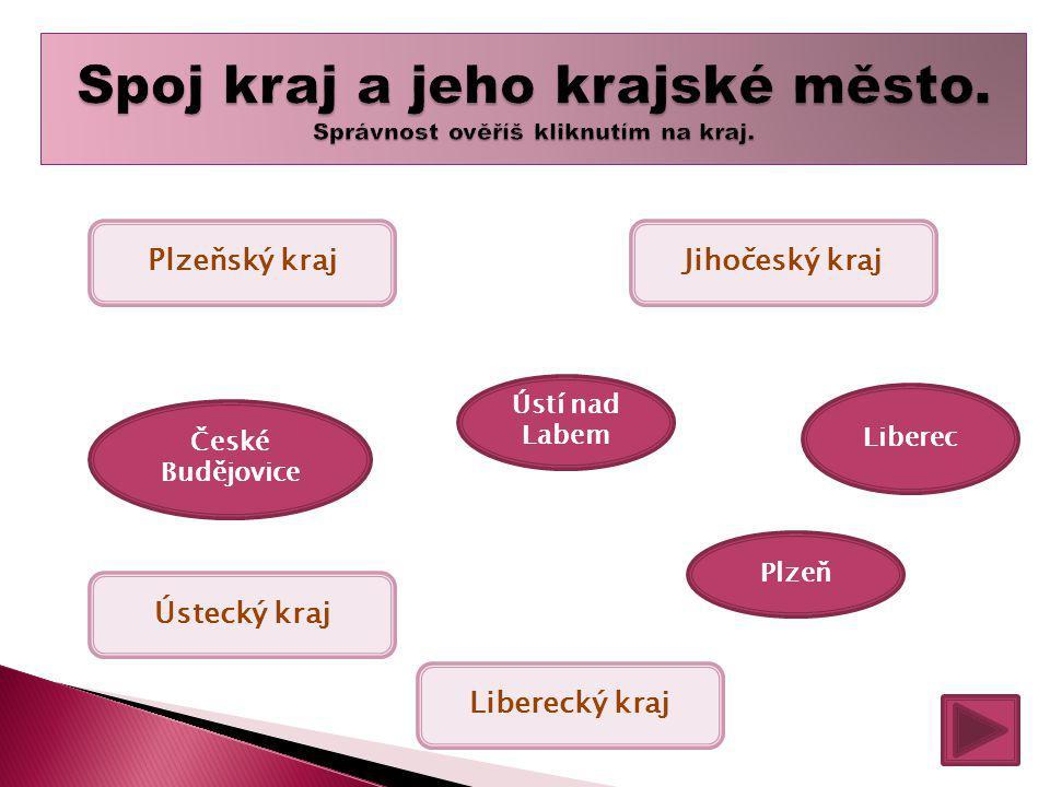Plzeňský kraj Plzeň Ústecký kraj Ústí nad Labem Jihočeský kraj České Budějovice Liberecký kraj Liberec