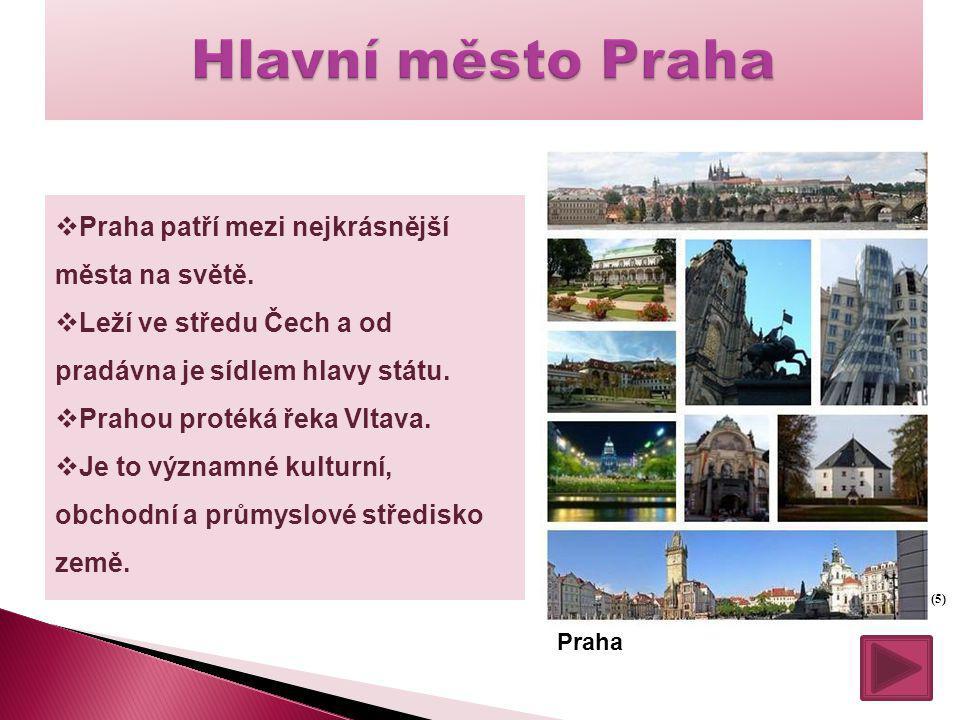  Praha patří mezi nejkrásnější města na světě.  Leží ve středu Čech a od pradávna je sídlem hlavy státu.  Prahou protéká řeka Vltava.  Je to význa