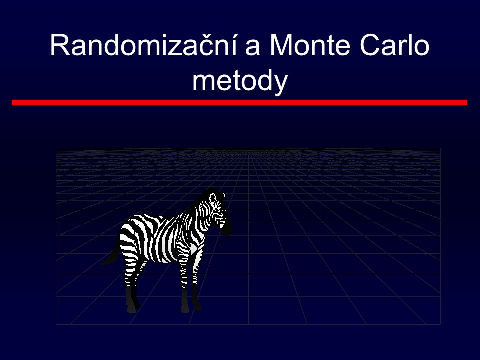 Randomizační a Monte Carlo metody