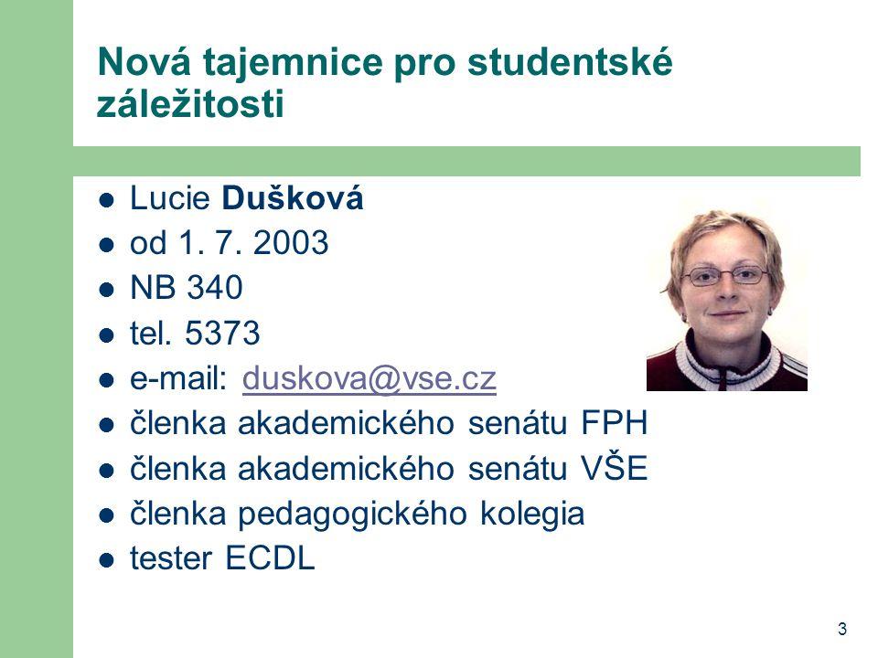 3 Nová tajemnice pro studentské záležitosti Lucie Dušková od 1.