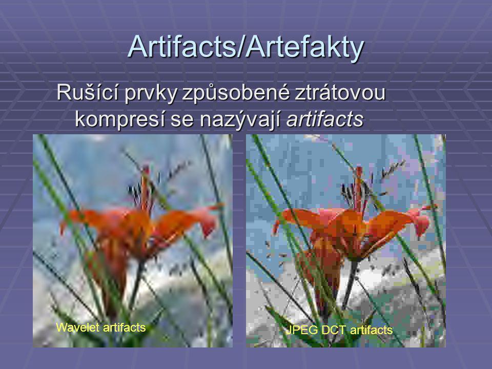 Artifacts/Artefakty Rušící prvky způsobené ztrátovou kompresí se nazývají artifacts Wavelet artifacts JPEG DCT artifacts