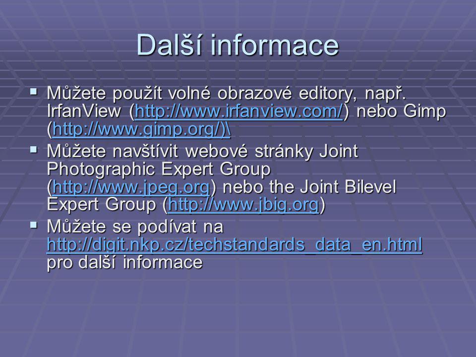 Další informace  Můžete použít volné obrazové editory, např.