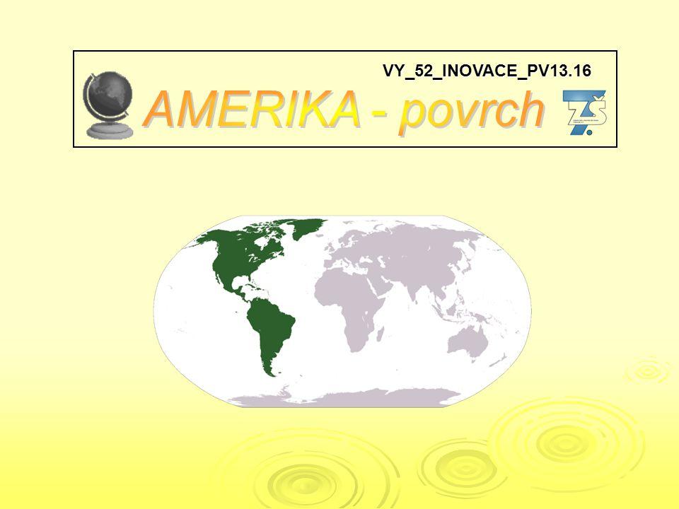 Zadání Urči pohoří, nížiny a nejvyšší vrcholy Severní a Jižní Ameriky.