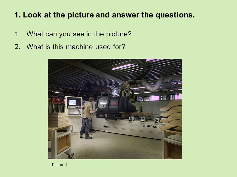 1. Look at the picture and answer the questions. 1.What can you see in the picture.