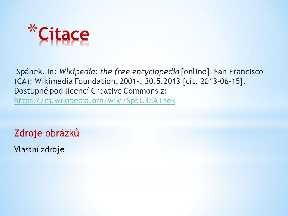 Spánek. In: Wikipedia: the free encyclopedia [online]. San Francisco (CA): Wikimedia Foundation, 2001-, 30.5.2013 [cit. 2013-06-15]. Dostupné pod lice