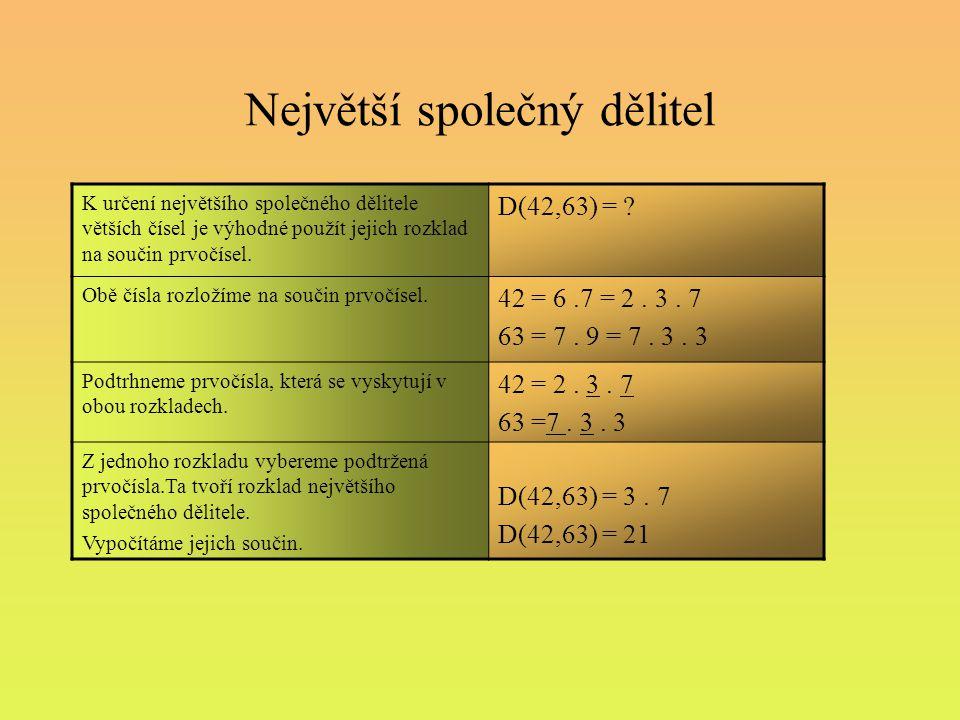 Příklady: Urči největšího společného dělitele těchto čísel: D(18,27) = .