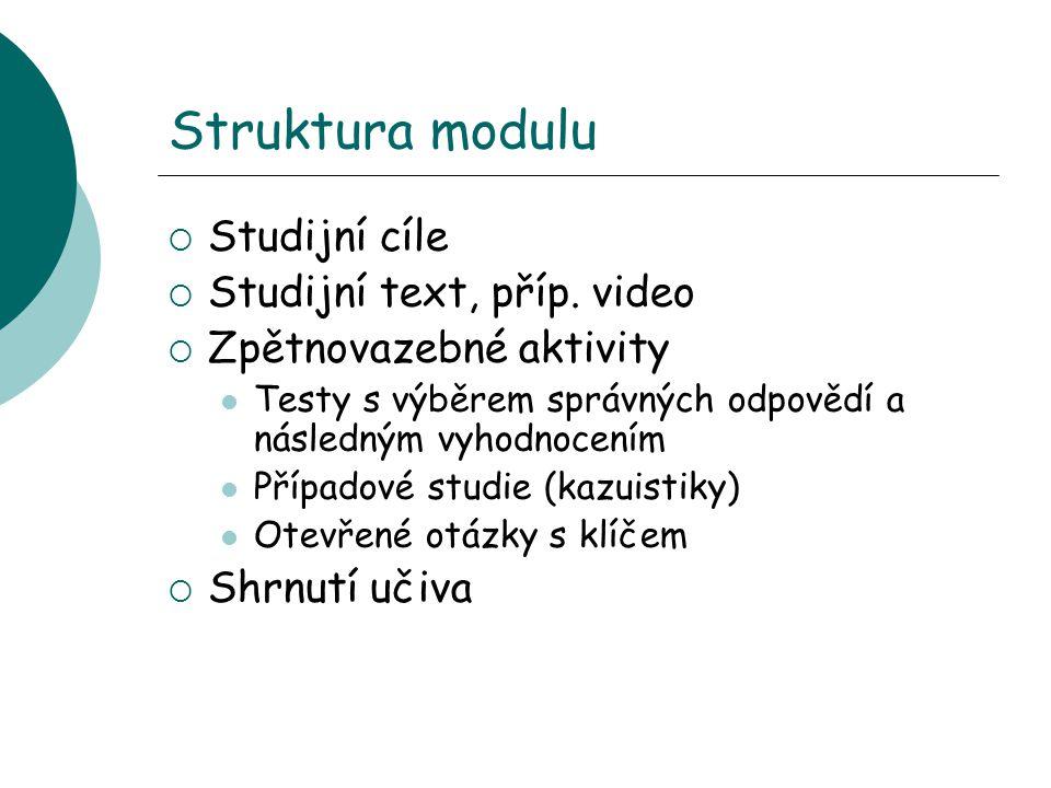 Struktura modulu  Studijní cíle  Studijní text, příp.