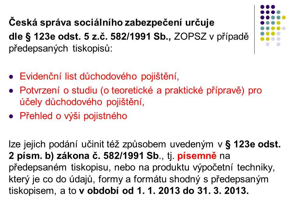 Česká správa sociálního zabezpečení určuje dle § 123e odst.