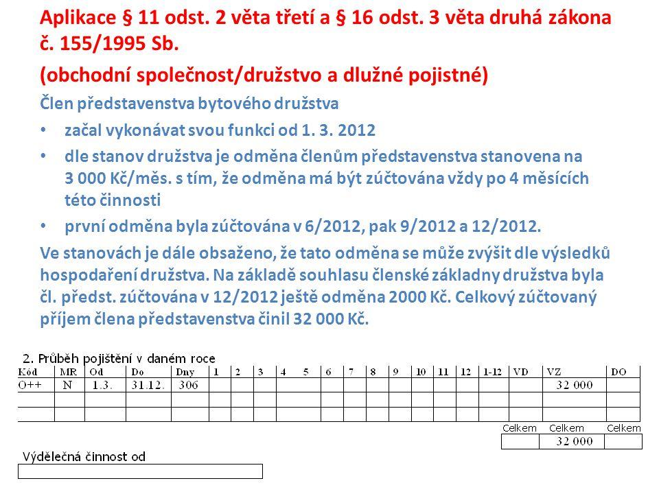 Aplikace § 11 odst.2 věta třetí a § 16 odst. 3 věta druhá zákona č.
